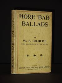 More 'Bab' Ballads: Much Sound and Little Sense by W.S. Gilbert - Hardcover - Reprint  - 1902 - from Tarrington Books and Biblio.com