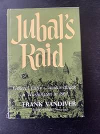 Jubal's Raid by Frank Vandiver - First Edition - 1960 - from The Book and Record Bar (SKU: CBRB392)