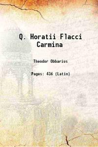 Q. Horatii Flacci Carmina 1848 [Hardcover]