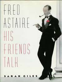 image of Fred Astaire : His Friends Talk