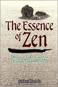 The Essence of Zen Dharma Talks Given in Europe and America