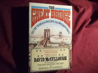image of The Great Bridge. The Epic Story of the Building of the Brooklyn Bridge.