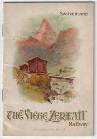 Switzerland, The Viege Zermatt Railway [Cover Title]; To the Matterhorn