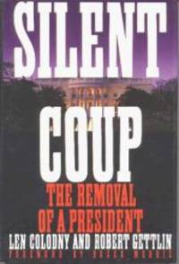 Silent Coup: The Removal of a President by Len Colodny - Hardcover - 1991-02-07 - from Books Express and Biblio.com