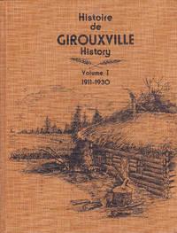 Histoire de Girouxville History Volume I 1911-1930; Reflexions Volume II Histoire History Girouxville Culp;Reflexions Volume III Histoire History Girouxville Culp