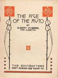 image of THE AGE OF THE AUTO:; By Elbert Hubbard (Fra Elbertus)