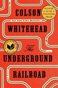 The Underground Railroad (Pulitzer Prize Winner) (National Book Award Winner) (Oprah's Book...
