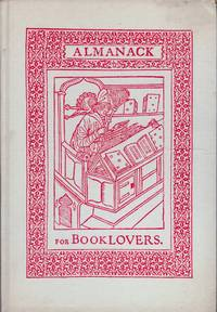 An Almanack for Booklovers; Comprising A Bookman's Calendar, also A Curious Anthologie selected from divers Authours these past 500 Yeares, and Adorned With Cuts