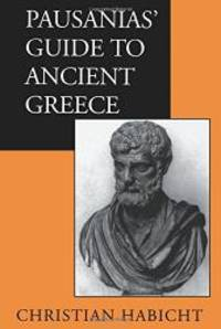 Pausanias' Guide to Ancient Greece (Sather Classical Lectures) by Christian Habicht - Paperback - 1999-09-04 - from Books Express (SKU: 0520061705q)