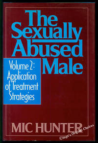 The Sexually Abused Male, Vol. 2: Application of Treatment Strategies
