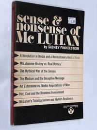 SENSE & NONSENSE OF MCLUHAN A Revolution in Media and a Revolutionary Kind of Book; McLuhanese...