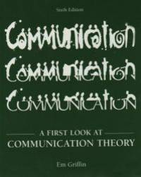 A First Look at Communication Theory by Em Griffin - Paperback - 2005-04-05 - from Books Express (SKU: 0073010189n)