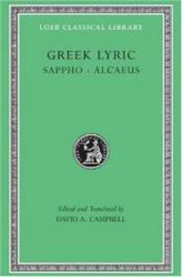 Greek Lyric: Sappho and Alcaeus (Loeb Classical Library No. 142) (Volume I) by Sappho - 1982-02-07