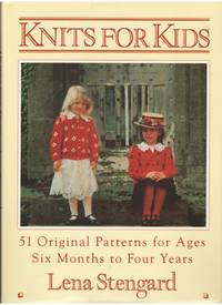 Knits for Kids: 51 Original Patterns for Ages 6 Months to 4 Years