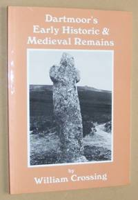 Dartmoor's Early Historic & Medieval Remains