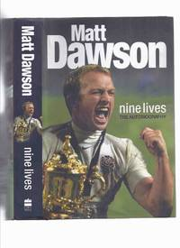 Matt Dawson:  Nine Lives -The Autobiography -a Signed Copy )( Tour of Hell / Rugby World Cup /...
