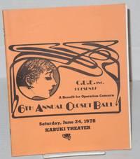 6th annual Closet Ball: A benefit for Operation Concern Saturday, June 24, 1978, Kabuki Theatre