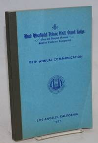 image of Proceedings of the M. W. Prince Hall Grand Lodge; free and accepted masons of the State of California, one hundred and eighteenth annual communication, held at Los Angeles, California, July 16-18, 1973, A.L. 5973