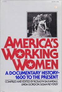 America's Working Women:  a documentary history-1600 to the present by Bazandall et al - from Hard-to-Find Needlework Books and Biblio.com