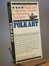 Folk Art: Painting, Sculpture (The Knopf Collectors' Guides to American Antiques)