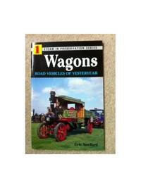 Wagons: Road Vehicles of Yesteryear (Steam in Preservation S.)