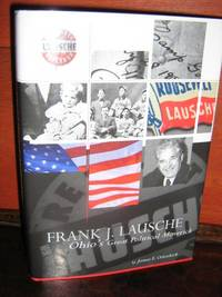 Frank J. Lausche: Ohios Greatest Political Maverick by  James E Odenkirk - Signed First Edition - 2005 - from Brass DolphinBooks and Biblio.com
