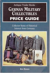 German Military Collectibles Price Guide: Collector Items of Historical Interest from Germany