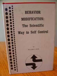 Behavior Modification : The Scientific Way to Self Control