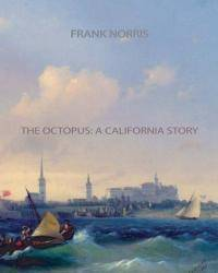 image of The Octopus: A California Story