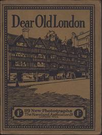 image of DEAR OLD LONDON: 119 New Photographs.