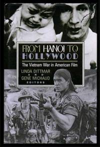 FROM HANOI TO HOLLYWOOD - The Vietnam War in American Film