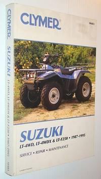 Suzuki, Lt-4Wd, Lt-4Wdx & Lt-F250, 1987-1995: Service, Repair, Maintenance (Clymer Motorcycle Repair Series)