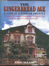 The Gingerbread Age. A View of Victorian America