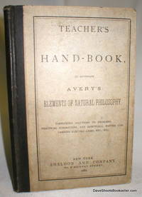 Teacher's Hand-Book to Accompany Avery's Elements Of Natural Philosophy