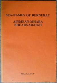 Sea-Names Of Berneray: Ainmean-Mhara Bhearnaraigh by  Donald Mackillop - Paperback - 1000 - from Hanselled Books (SKU: 059277)