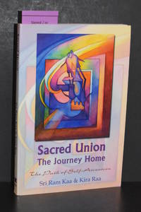 Sacred Union; The Journey Home; The Path of Self-Ascension
