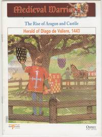 image of Medieval Warriors: the Rise of Aragon and Castile: Herald of Diego de Valiere, 1443