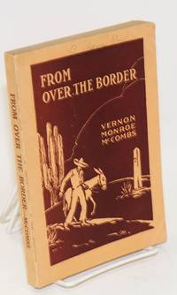 From over the border; a study of the Mexicans in the United States