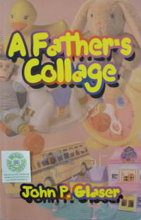A Father's Collage by  John P Glasser - Paperback - 2003 - from Charity Bookstall (SKU: 001222)