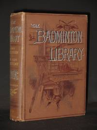 The Badminton Library: Shooting. Moor and Marsh