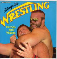 Ringside Wrestling: Heroes and Villains by  T.S Walsh - Paperback - First Printing - 1985 - from Mirror Image Book (SKU: 011118005)