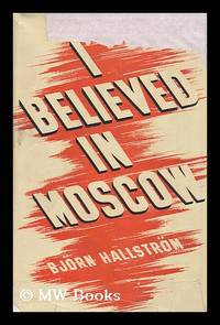 I Believed in Moscow / Translated by A. C. Adcock