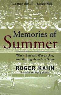 Memories of Summer : When Baseball Was an Artand Writing about it a Game