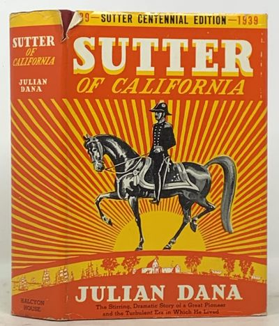 New York: Halcyon House, 1938. Reprint. Sutter Centennial Edition. Maroon cloth binding with gilt st...