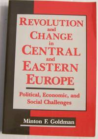 Revolution and Change in Central and Eastern Europe: Political, Economic and Social Challenges