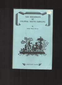 image of The Huguenots of Colonial South Carolina