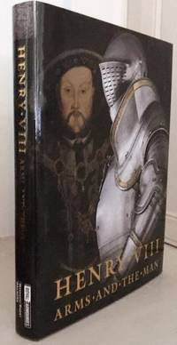 Henry VIII Arms and the Man 1509-2009 by Rimer, Graeme, Richardson, Thom & Cooper, J.P.D, - 2009