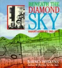 Beneath the Diamond Sky : Haight Ashbury, 1965-1970