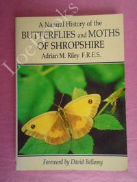 The Natural History of Butterflies and Moths of Shropshire