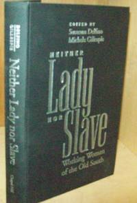 Neither Lady Nor Slave: Working Women of the Old South